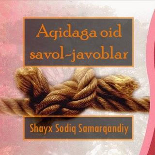 Aqidaga oid savol-javoblar (Shayx Sodiq Samarqandiy)