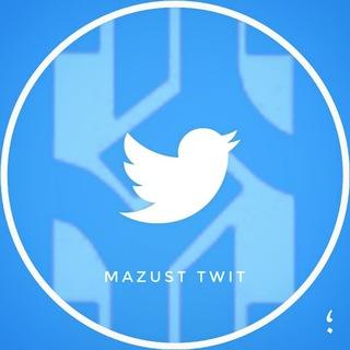 Mazust Twit