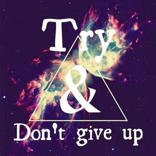 Try & Don't Give Up !