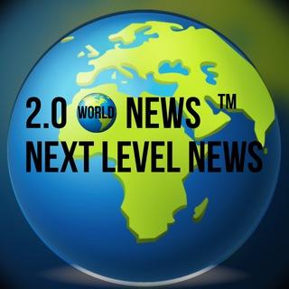 2.0 ? NEWS™