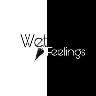 「 WetFeelings 」